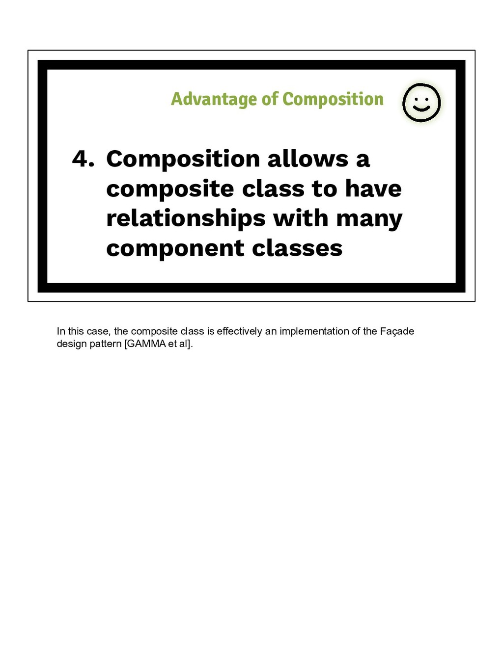 4. Composition allows a composite class to have...