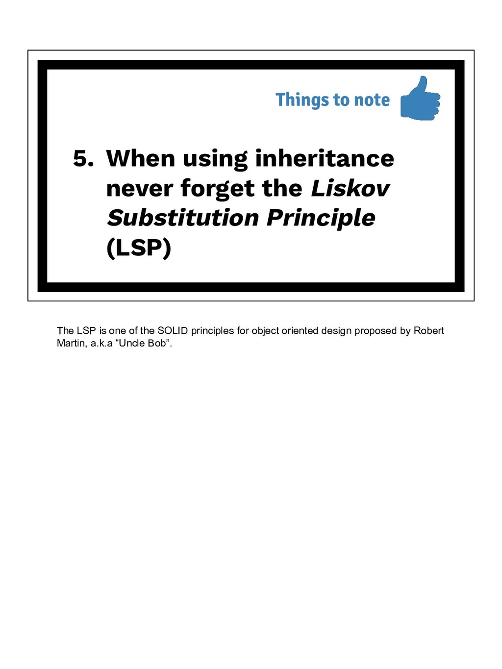 5. When using inheritance never forget the Lisk...