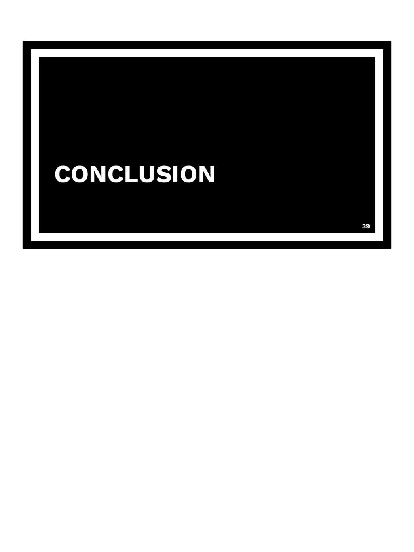 CONCLUSION 39