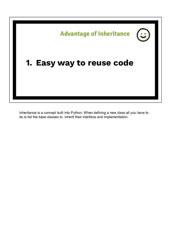 1. Easy way to reuse code Advantage of Inherita...