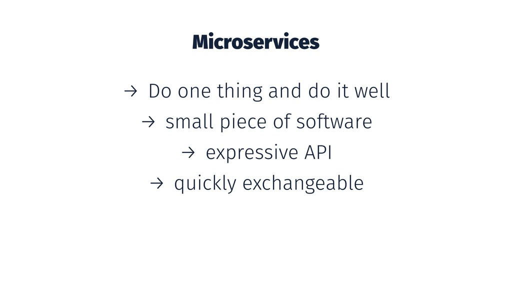 Microservices → Do one thing and do it well → s...