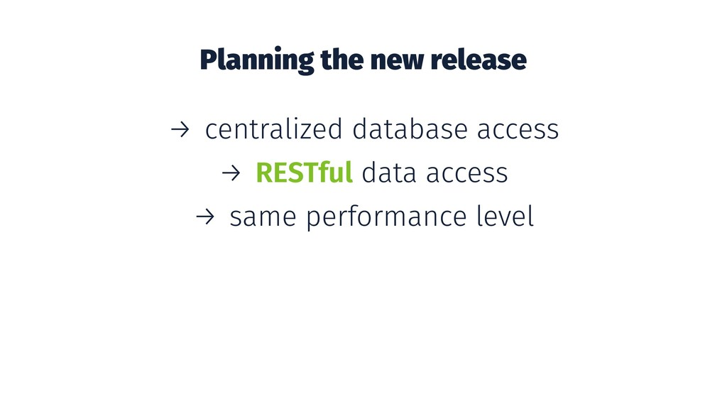 Planning the new release → centralized database...