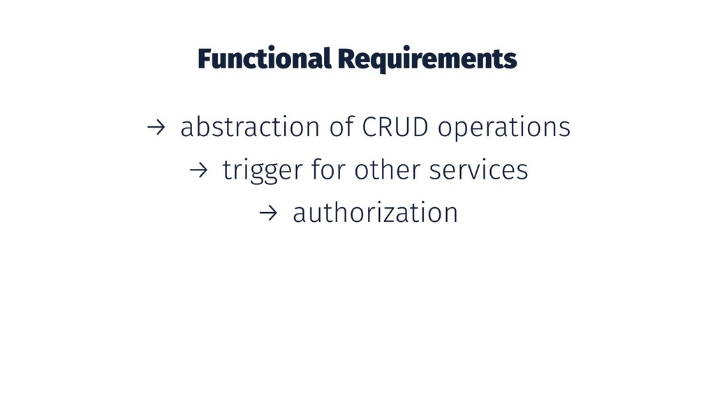 Functional Requirements → abstraction of CRUD o...