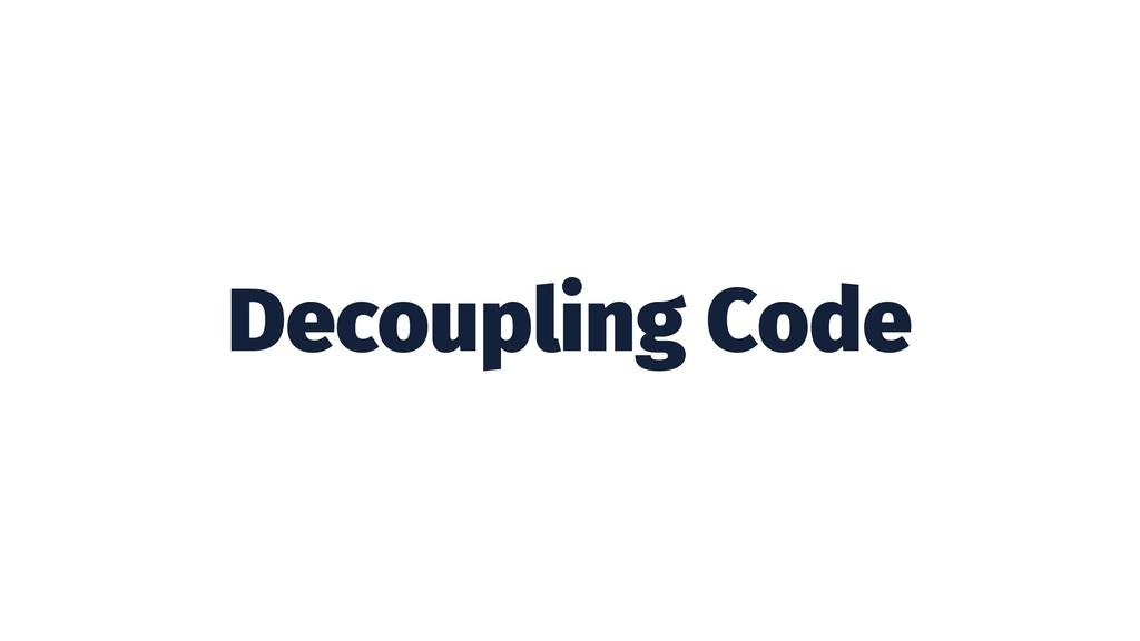 Decoupling Code