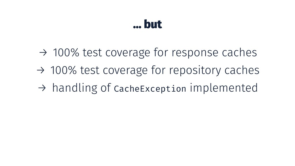 ... but → 100% test coverage for response cache...