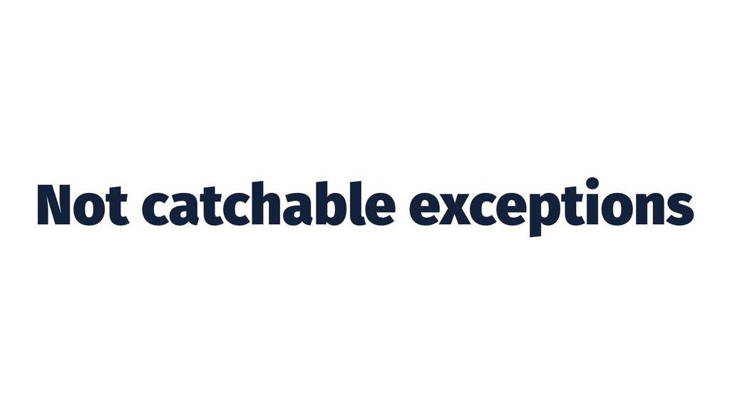 Not catchable exceptions