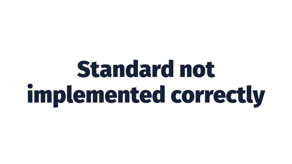 Standard not implemented correctly