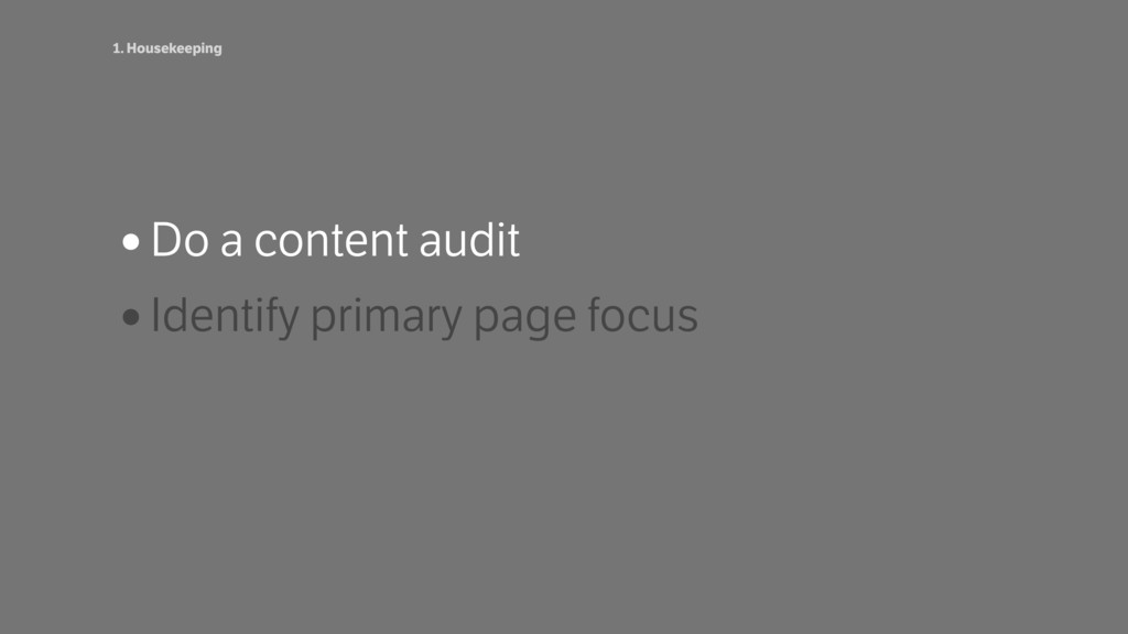 •Do a content audit •Identify primary page focu...