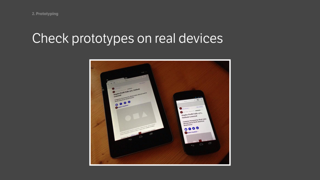 Check prototypes on real devices 2. Prototyping