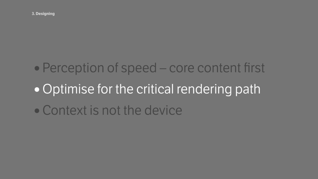 •Perception of speed – core content first •Optim...