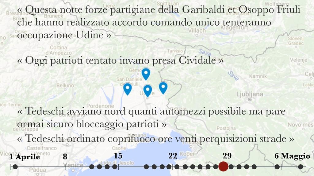 « Questa notte forze partigiane della Garibaldi...