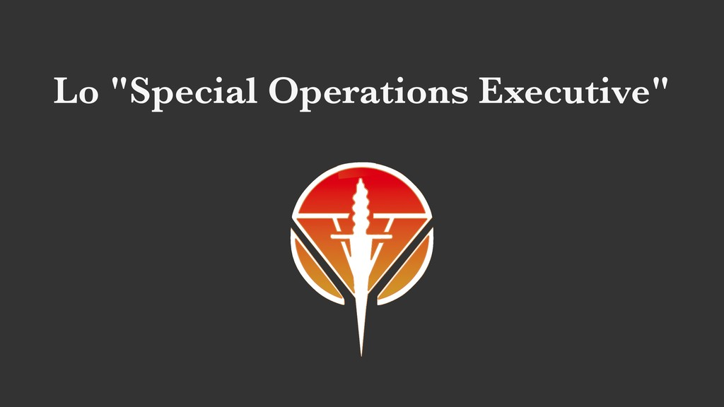"Lo ""Special Operations Executive"""