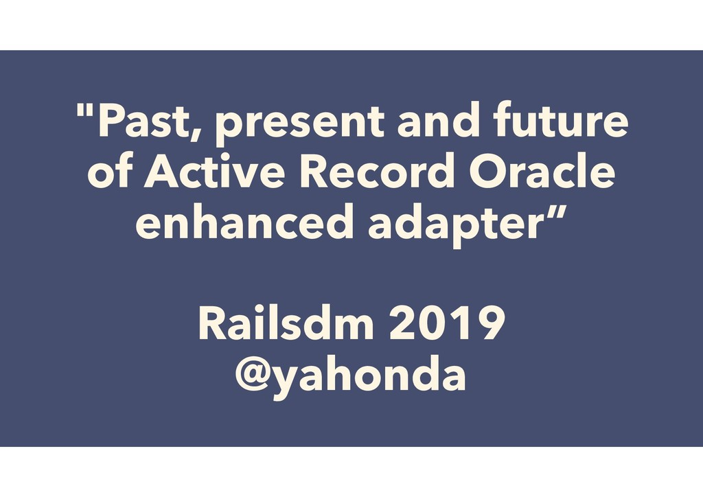 """""""Past, present and future of Active Record Orac..."""