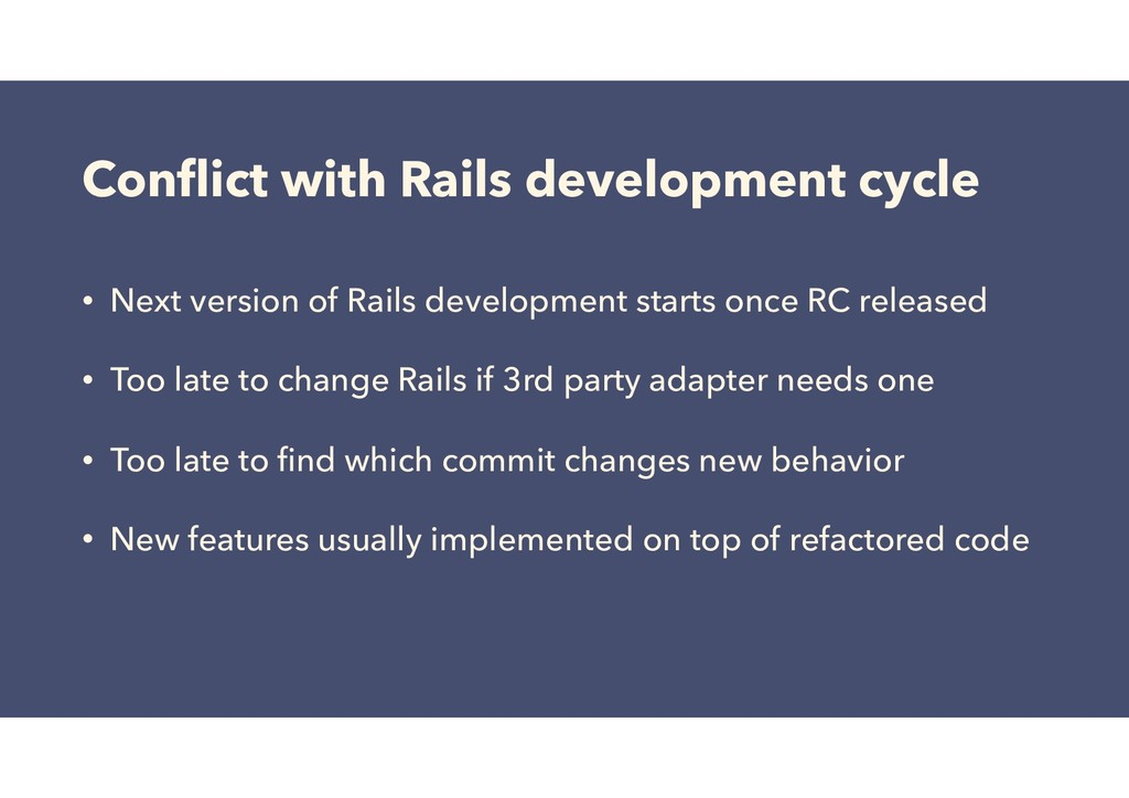 Conflict with Rails development cycle • Next ver...