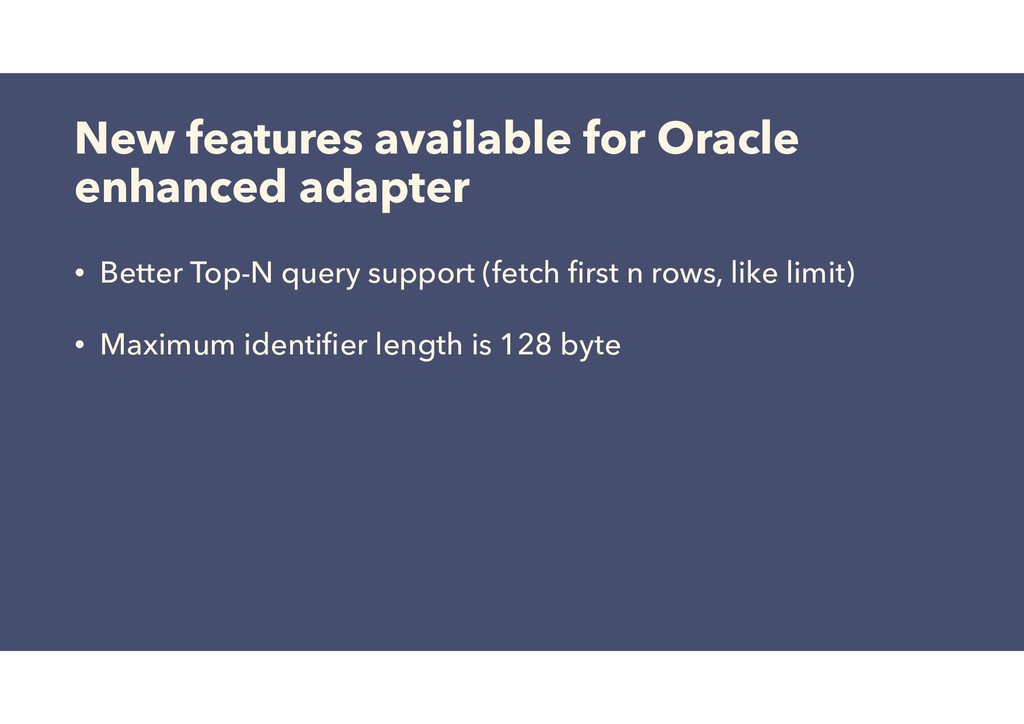 New features available for Oracle enhanced adap...
