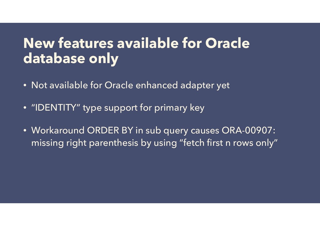 New features available for Oracle database only...