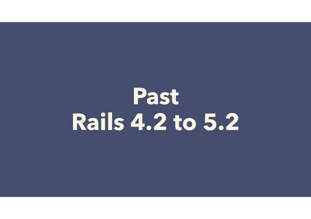 Past Rails 4.2 to 5.2