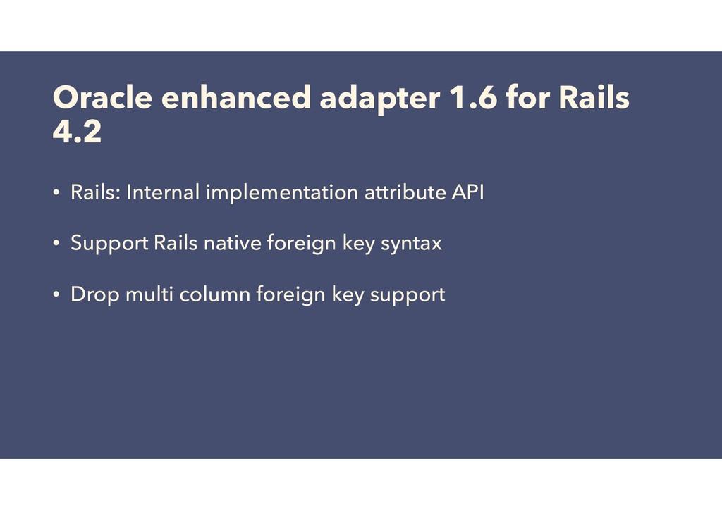 Oracle enhanced adapter 1.6 for Rails 4.2 • Rai...