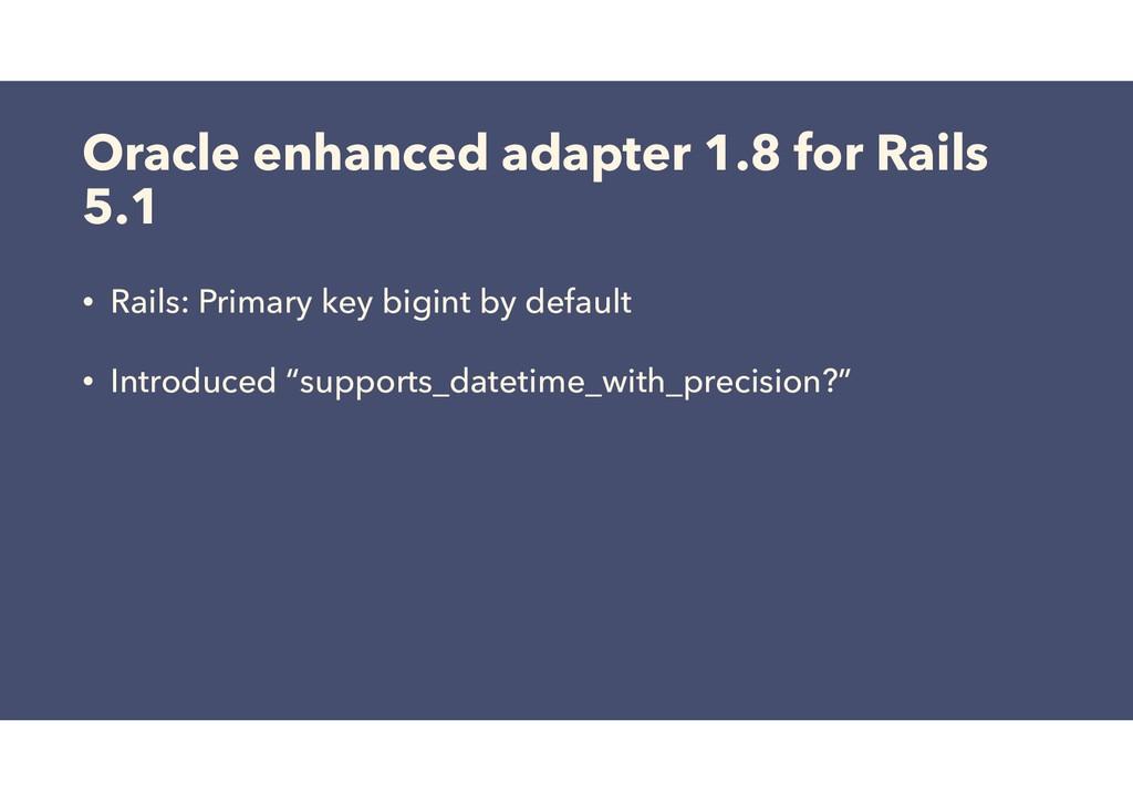 Oracle enhanced adapter 1.8 for Rails 5.1 • Rai...