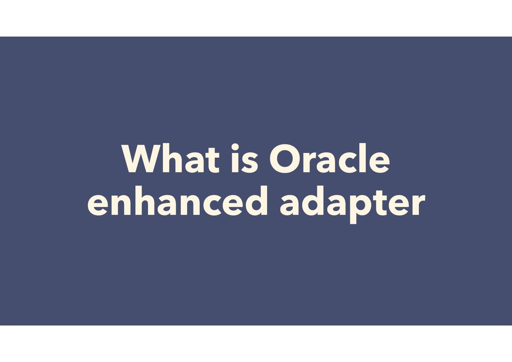 What is Oracle enhanced adapter