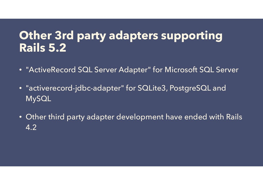 Other 3rd party adapters supporting Rails 5.2 •...