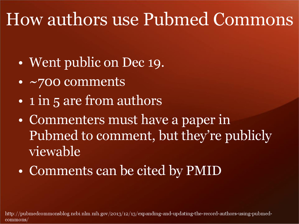 How authors use Pubmed Commons • Went public on...