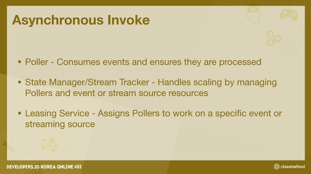 Asynchronous Invoke • Poller - Consumes events ...