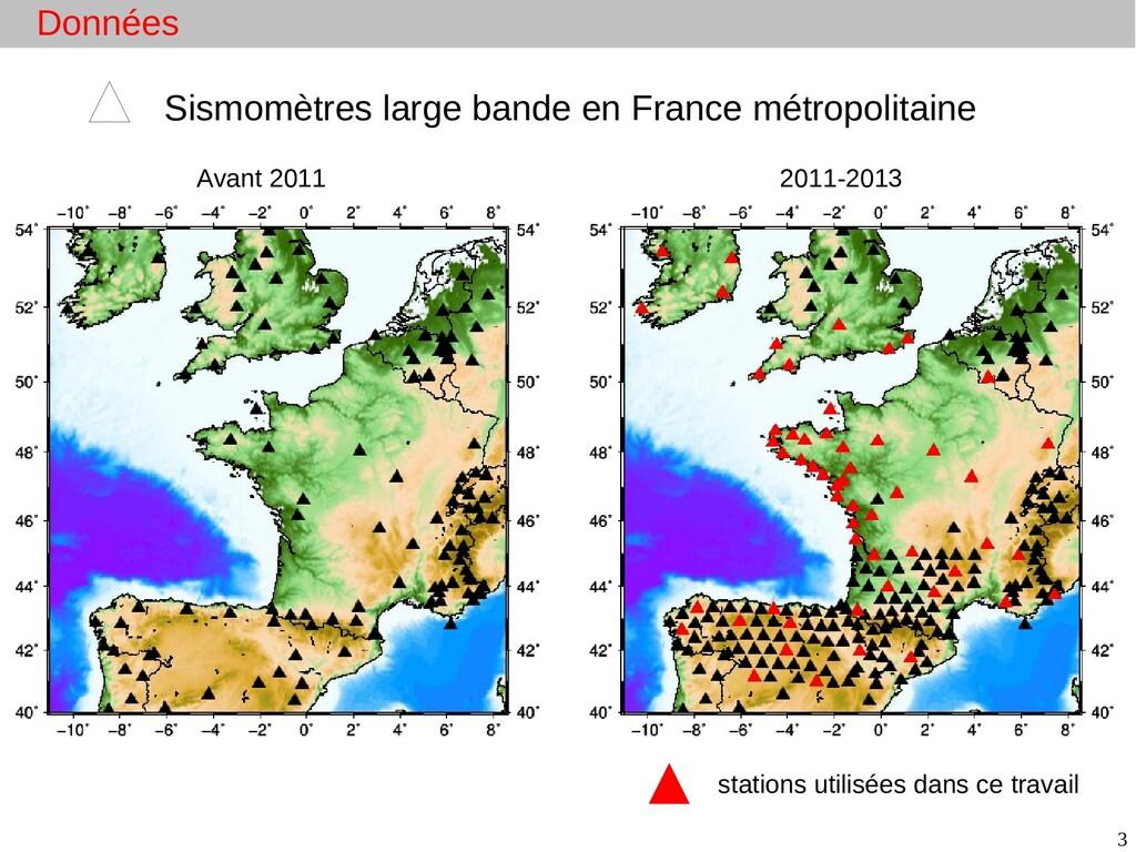 3 Données Avant 2011 2011-2013 Sismomètres larg...