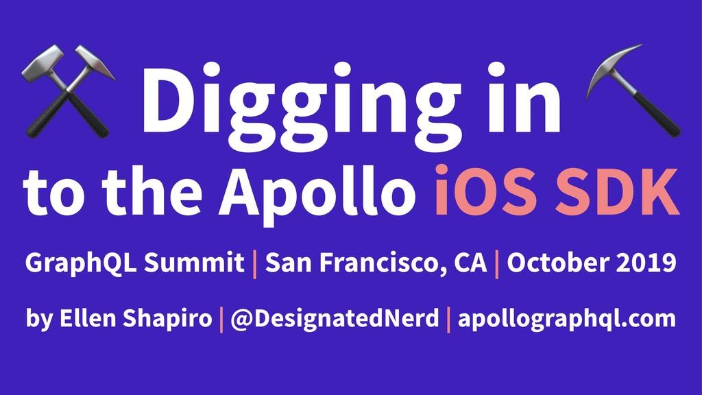 ⚒ Digging in to the Apollo iOS SDK GraphQL Summ...
