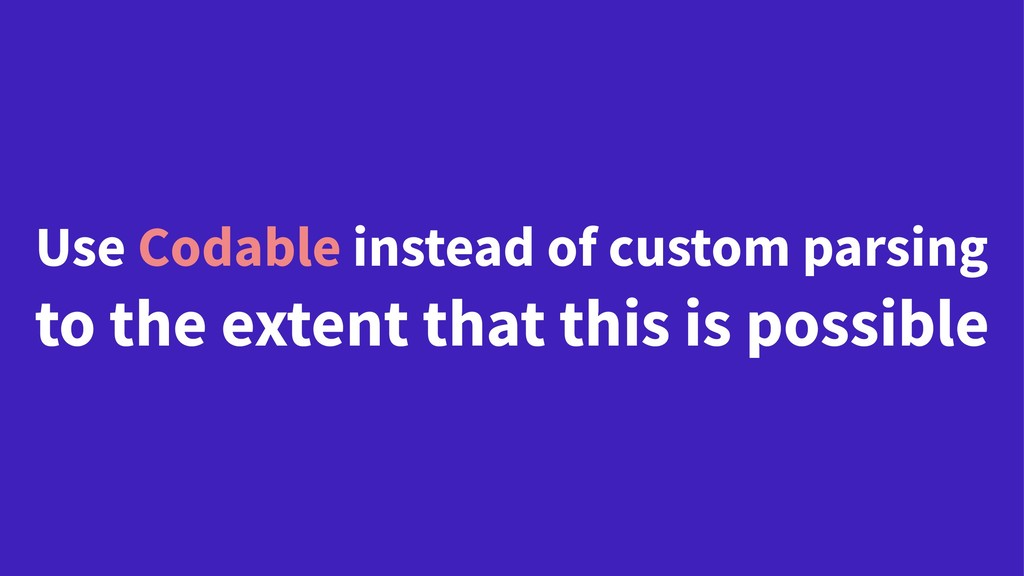 Use Codable instead of custom parsing to the ex...
