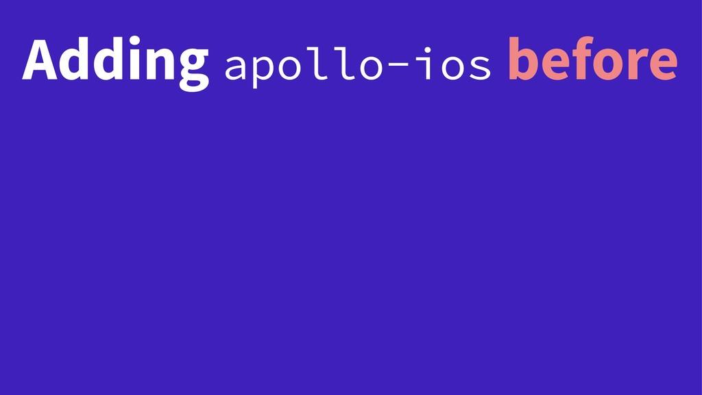 Adding apollo-ios before