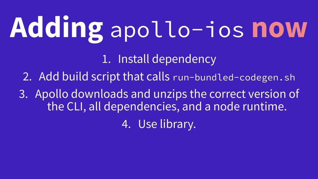 Adding apollo-ios now 1. Install dependency 2. ...