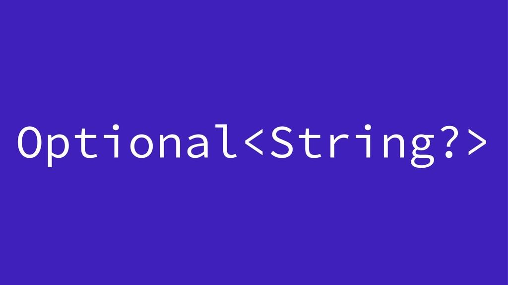 Optional<String?>