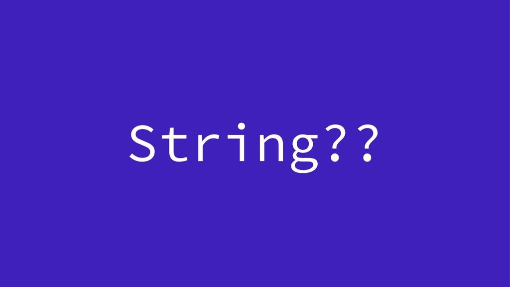 String??