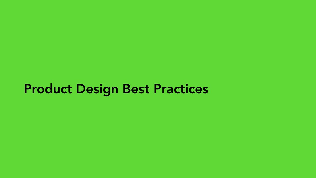 Product Design Best Practices