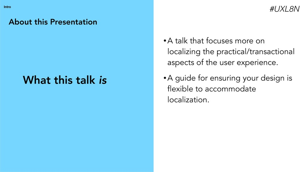 About this Presentation Intro • A talk that foc...