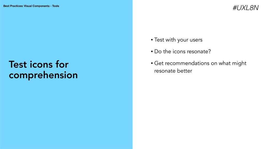 Test icons for comprehension • Test with your u...