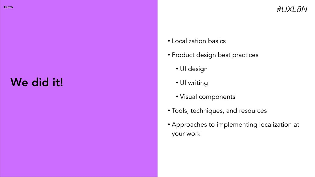 Outro • Localization basics • Product design be...
