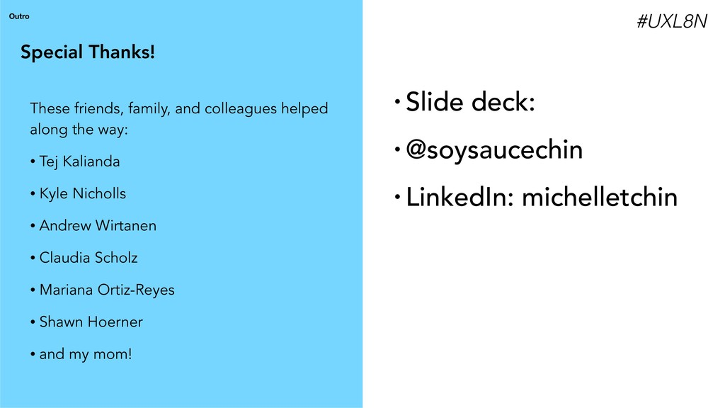 Special Thanks! Outro • Slide deck: