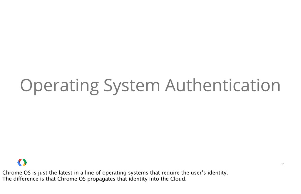 11 Operating System Authentication Chrome OS is...