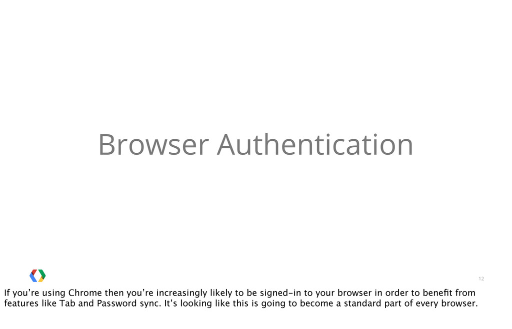 12 Browser Authentication If you're using Chrom...
