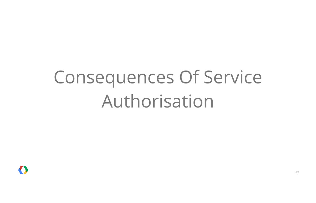 39 Consequences Of Service Authorisation