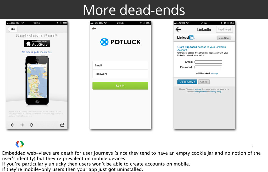 7 More dead-ends Embedded web-views are death f...