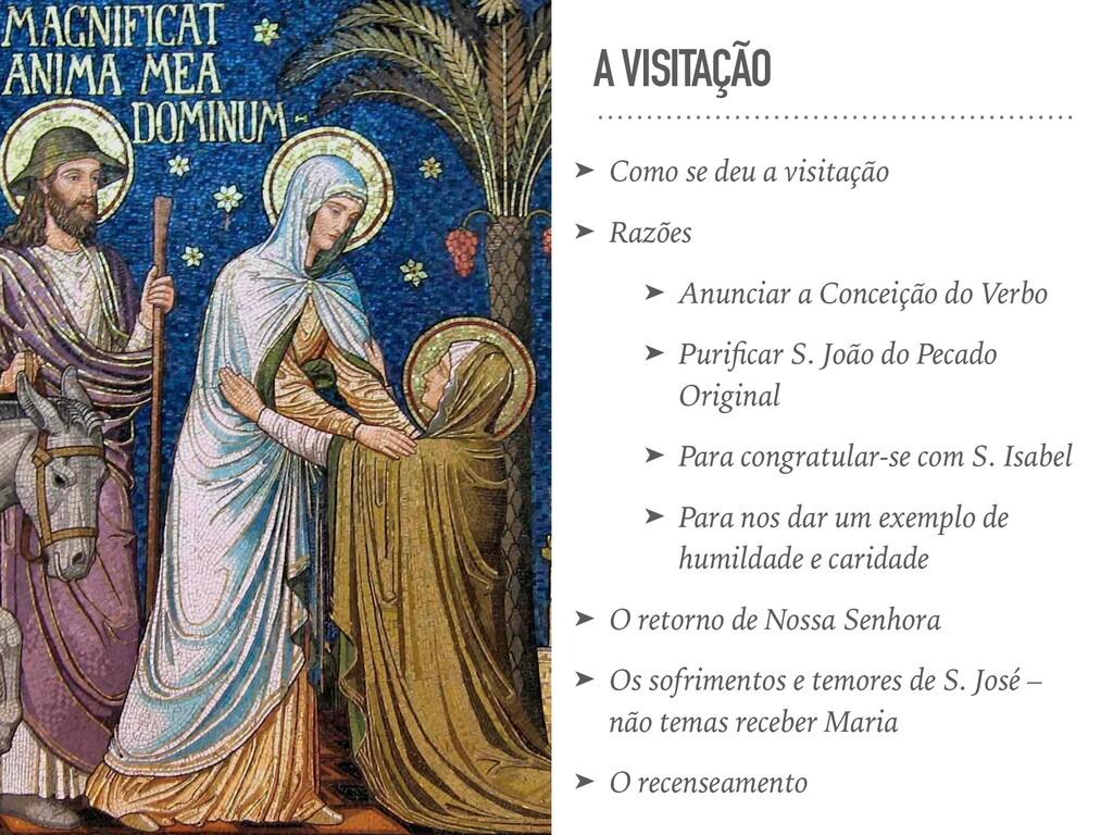 A VISITAÇÃO ➤ Como se deu a visitação ➤ Razões ...