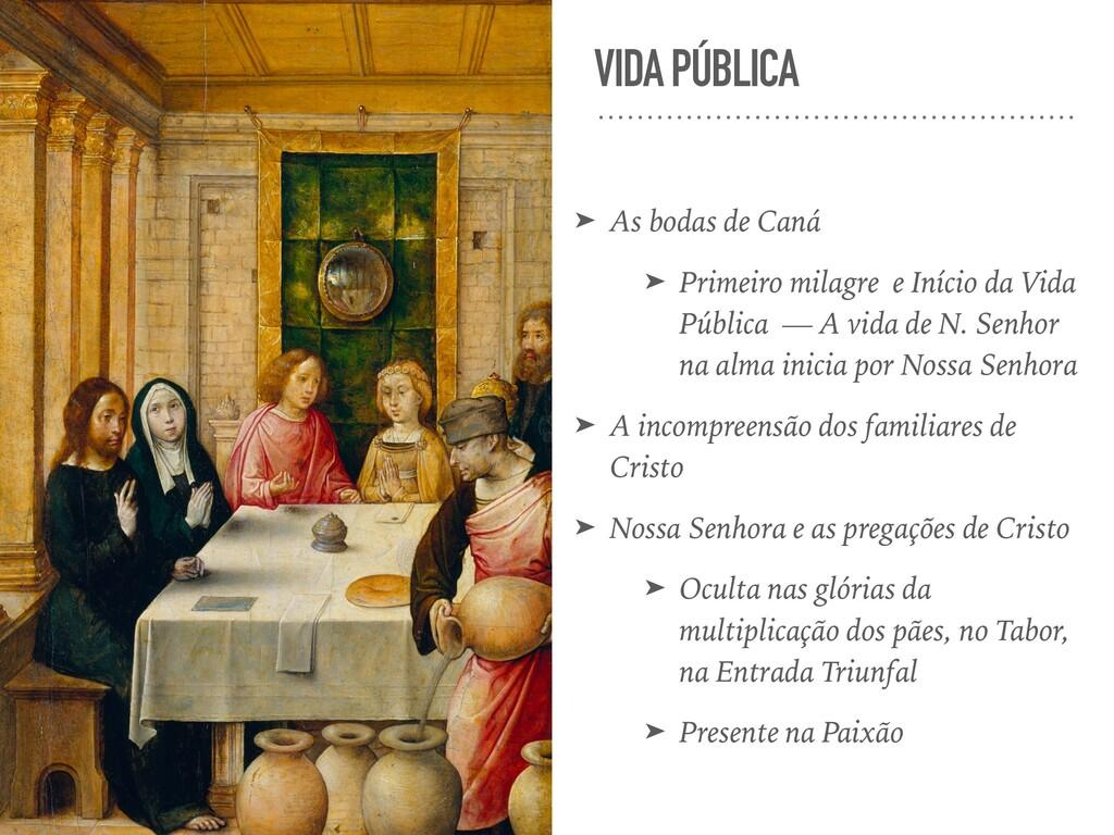 VIDA PÚBLICA ➤ As bodas de Caná ➤ Primeiro mila...