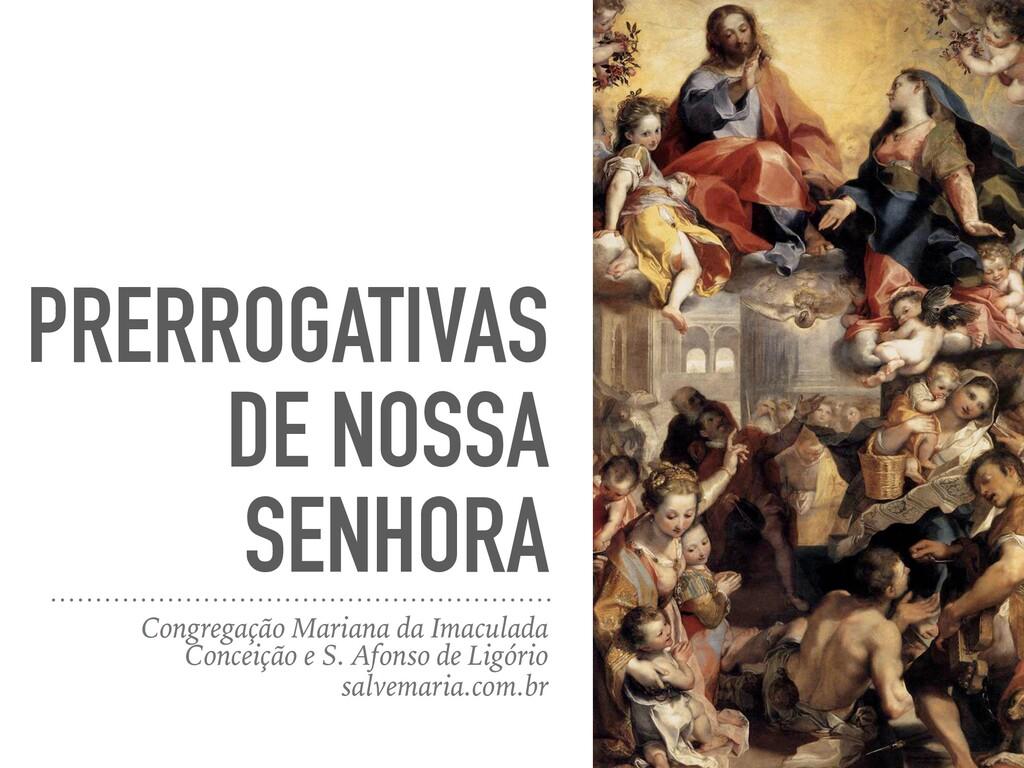 PRERROGATIVAS DE NOSSA SENHORA Congregação Mari...