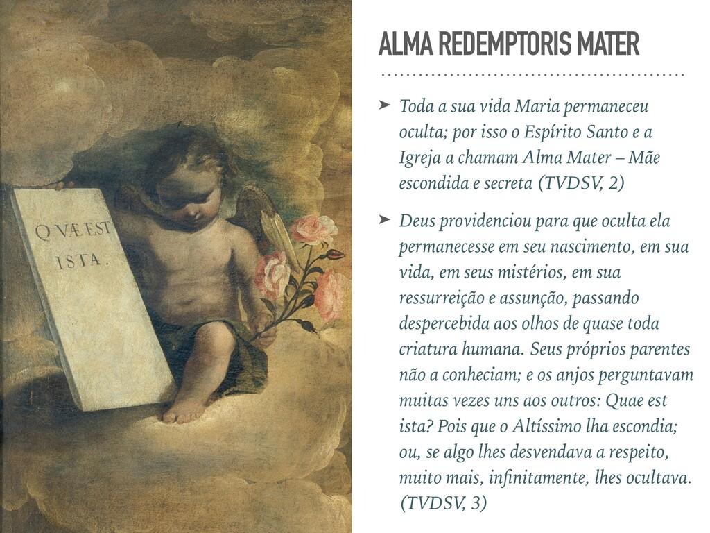 ALMA REDEMPTORIS MATER ➤ Toda a sua vida Maria ...