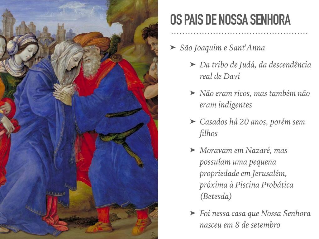 OS PAIS DE NOSSA SENHORA ➤ São Joaquim e Sant'A...