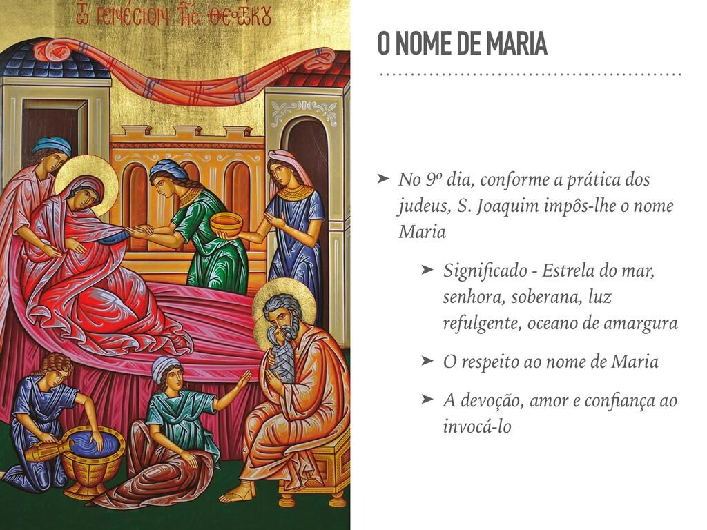 O NOME DE MARIA ➤ No 9º dia, conforme a prática...