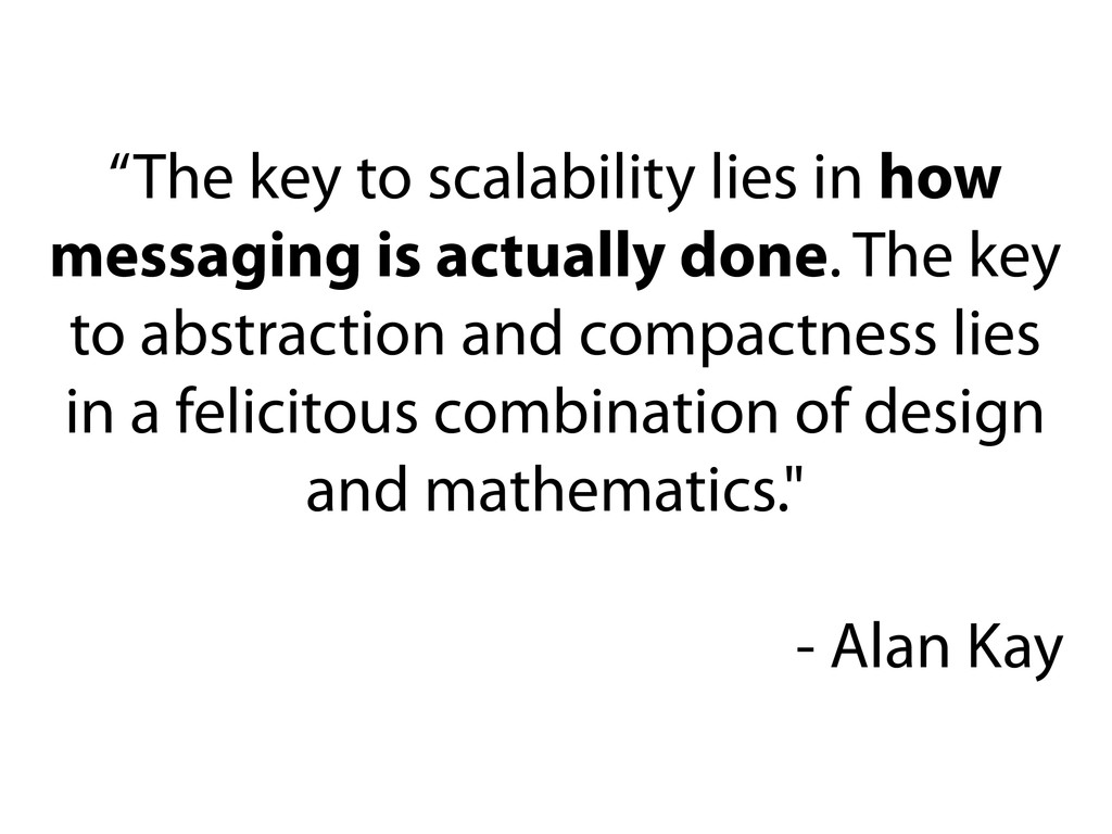 """The key to scalability lies in how messaging i..."